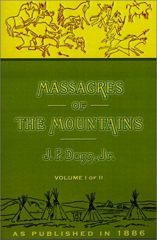 Massacres of the Mountains: v. I