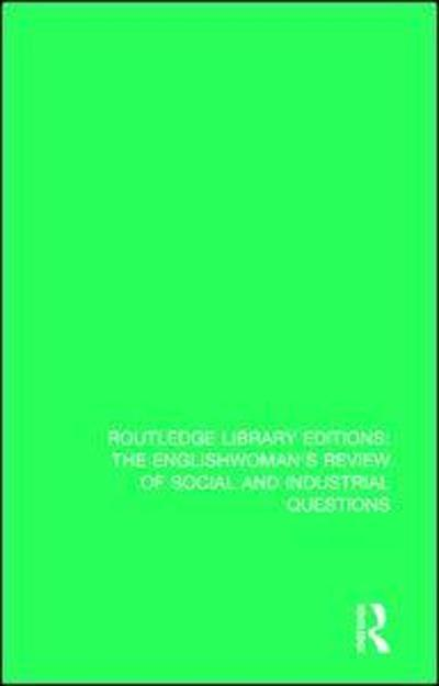 The Englishwoman's Review of Social and Industrial Questions1886 by Unknown, ISBN: 9781138224407
