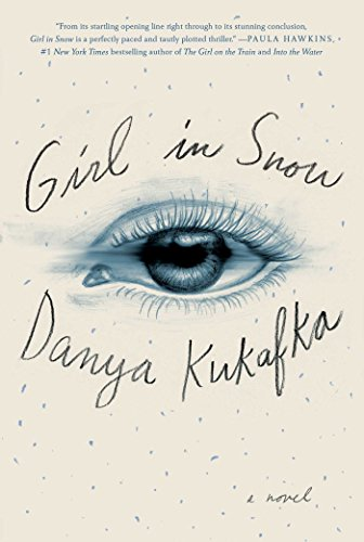 Girl in Snow by Danya Kukafka, ISBN: 9781501144370