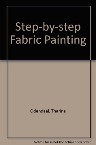 Step-by-step Fabric Painting by Tharina Odendaal, ISBN: 9781868728107