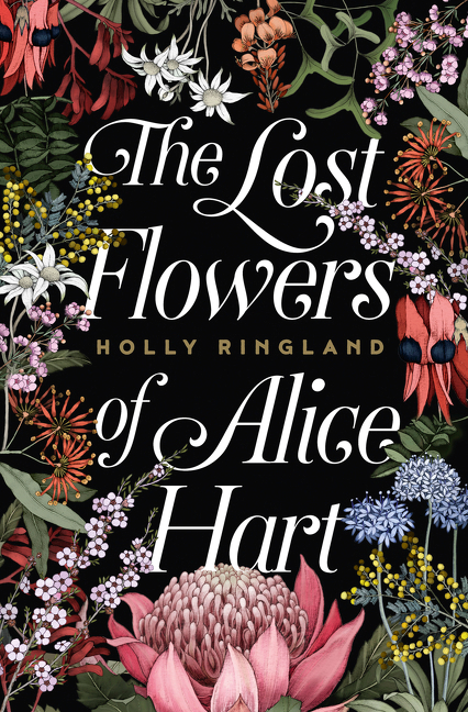 The Lost Flowers of Alice Hart by Holly Ringland, ISBN: 9781460754337