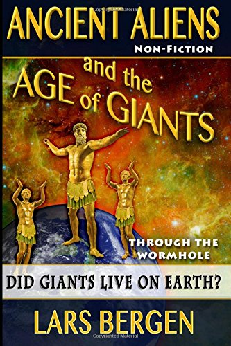 Ancient Aliens and the Age of Giants: Through the Wormhole: 2