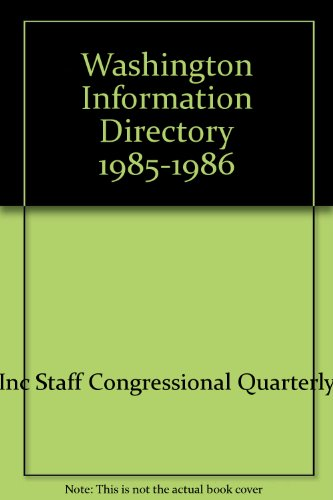 Washington Information Directory 1985-1986 by Inc Staff Congressional Quarterly, ISBN: 9780871873408