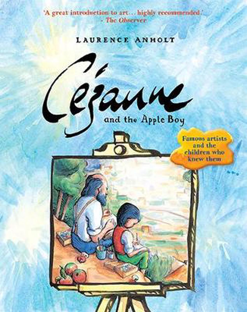 Cézanne and the Apple Boy (Anholt's Artists)