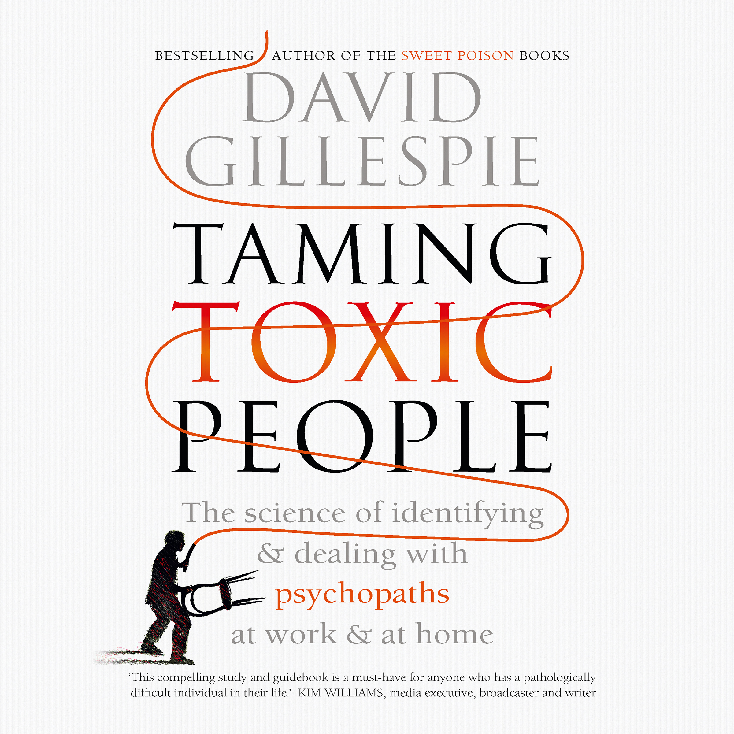 Taming Toxic People by David Gillespie, ISBN: 9781743535875