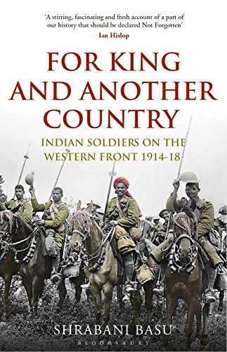 For King and Another CountryIndian Soldiers on the Western Front 1914-18