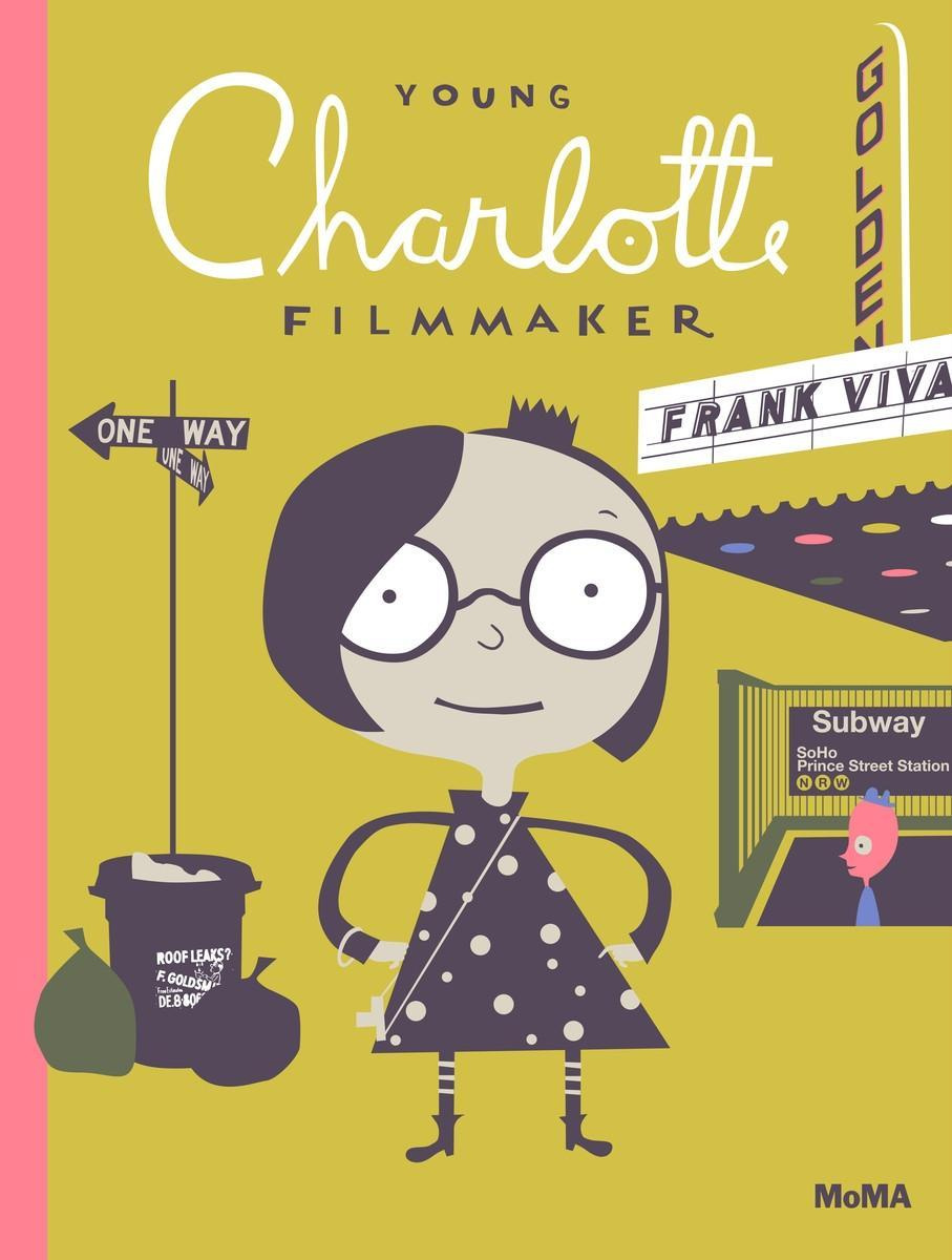 Young Charlotte, Filmmaker by Frank Viva, ISBN: 9780870709500