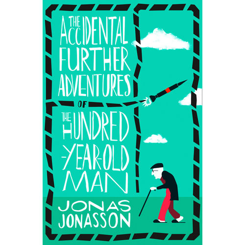 The Accidental Further Adventures Of The Hundred-Year-Old Man by Jonas Jonasson, ISBN: 9780008303921