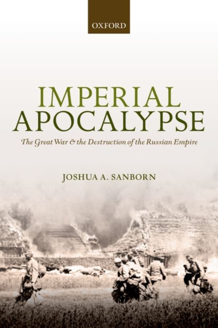 Imperial ApocalypseThe Great War and the Destruction of the Russia...