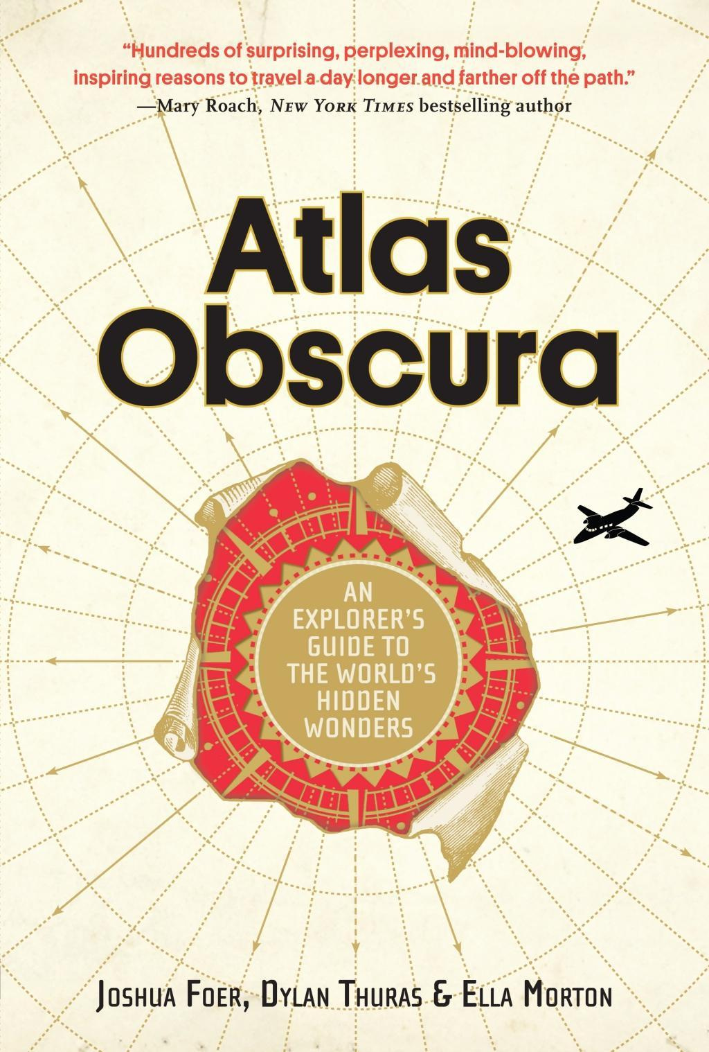 Atlas Obscura by Joshua Foer, Ella Morton, Dylan Thuras, ISBN: 9780761169086
