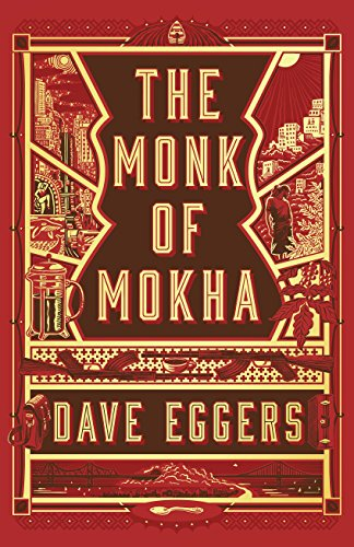 The Monk of Mokha by Dave Eggers, ISBN: 9781524711382