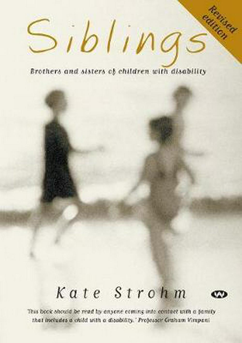 Siblings: Brothers and sisters of children with disability