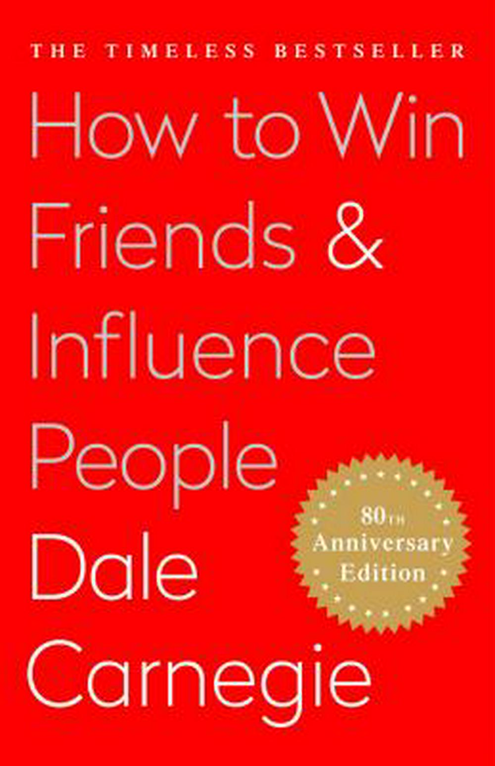 How to Win Friends and Influence People by Dale Carnegie, ISBN: 9781439167342