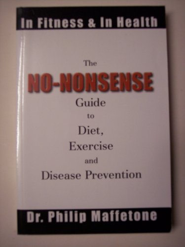 The No Nonsense Guide to Diet, Exercise and Disease Prevention