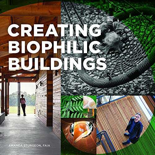 Creating Biophilic Buildings