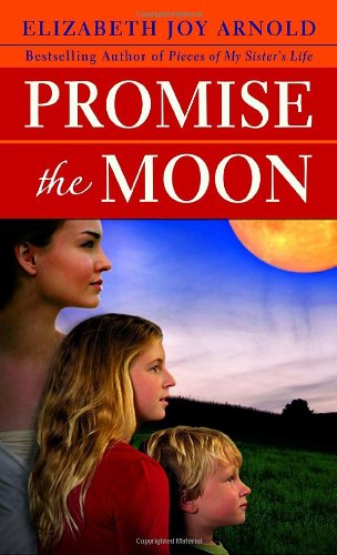 Promise the Moon by Elizabeth Joy Arnold, ISBN: 9780385340663