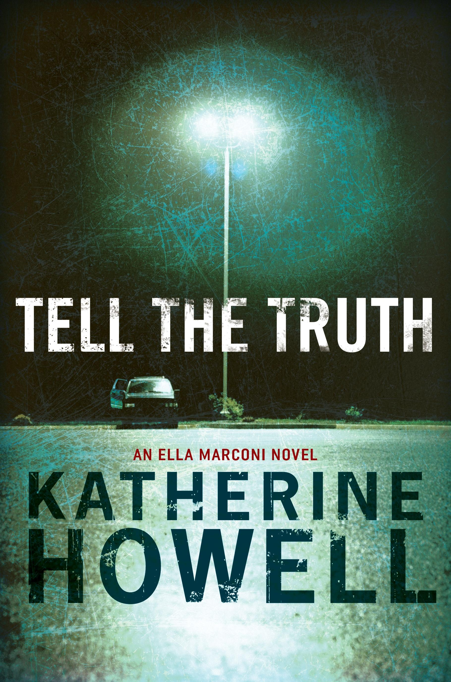 Tell the Truth: An Ella Marconi Novel 8 by Katherine Howell, ISBN: 9781743532911