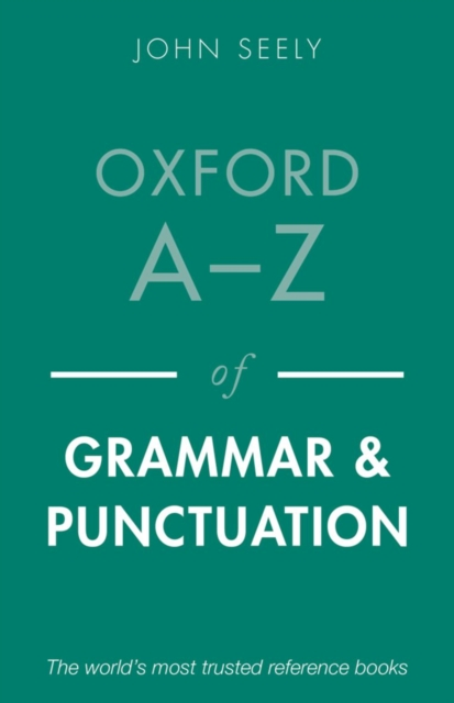 Oxford A-Z of Grammar and Punctuation by John Seely, ISBN: 9780199669189