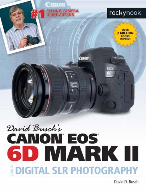 David Busch's Canon EOS 6d Mark II Guide to Digital Slr Photography by David D Busch, ISBN: 9781681983349
