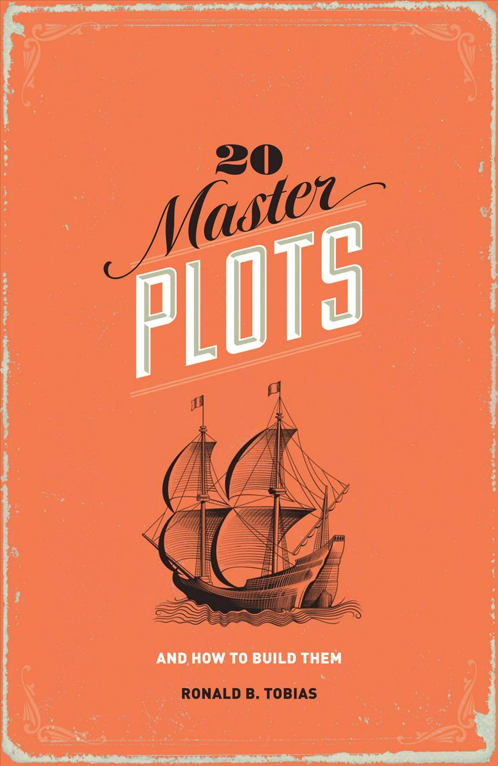 20 Master Plots and How to Build Them by Ronald B. Tobias, ISBN: 9781599635378