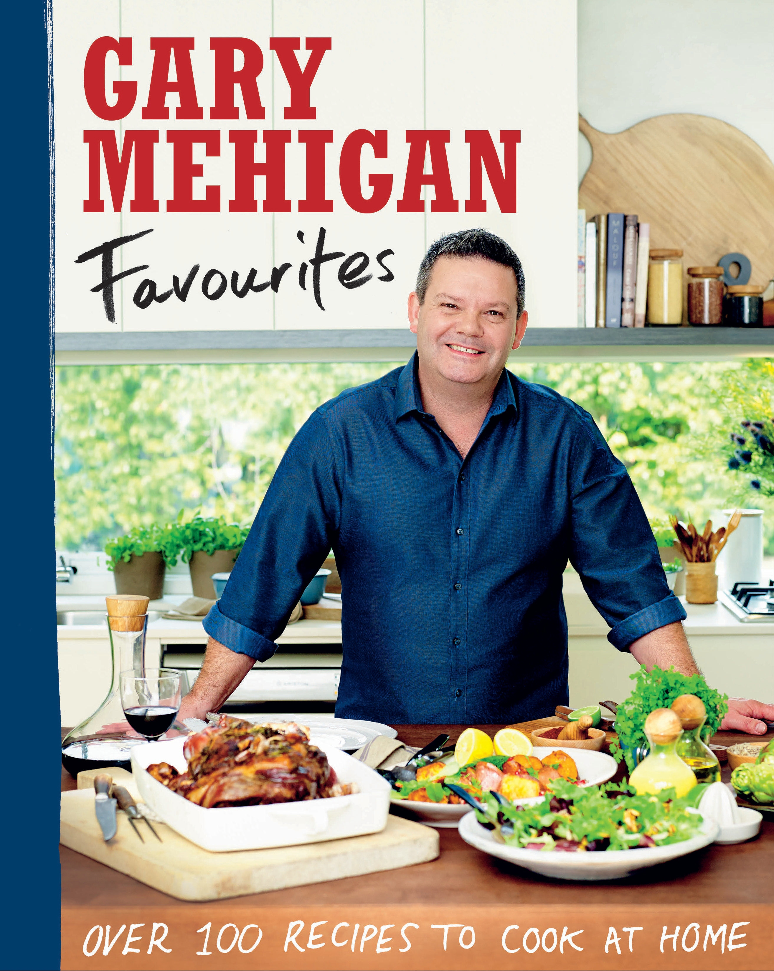 Favourites: Over 100 Recipes to Cook at Home by Gary Mehigan, ISBN: 9781921383304