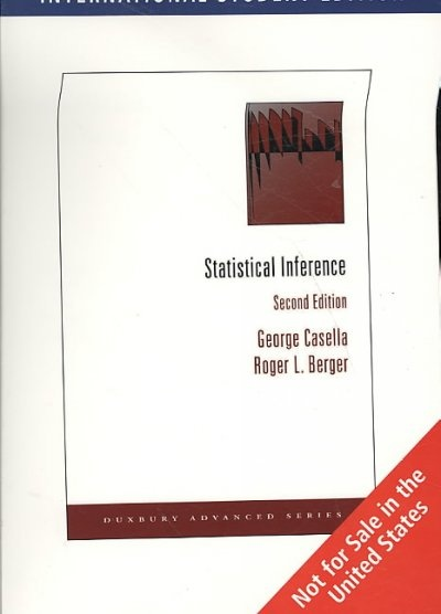 Statistical Inference by George Casella, ISBN: 9780495391876