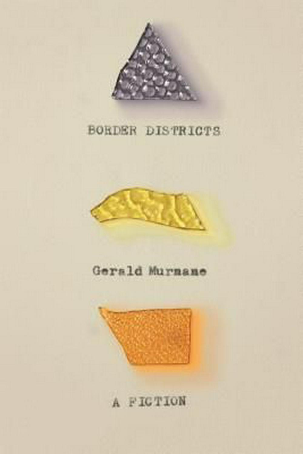 Border Districts: A Fiction