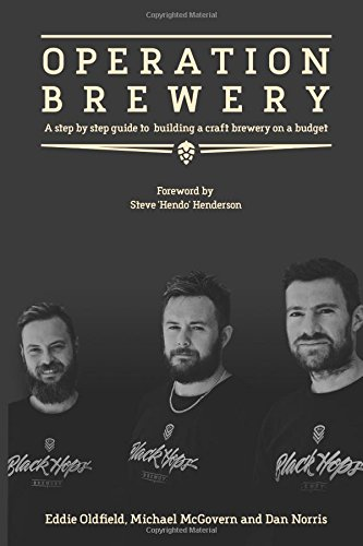 Operation Brewery: Black Hops - The Least Covert Operation in Brewing: A step-by-step guide to building  a brewery on a budget by Dan Norris, ISBN: 9781535548618