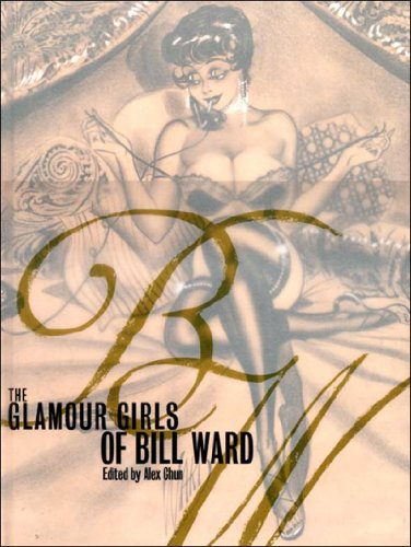 The Glamour Girls of Bill Ward by Ward, Bill, ISBN: 9781560975311