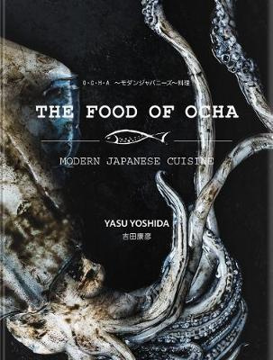 The Food of OchaThe Food of Ocha - Modern Japanese Cuisine is a...