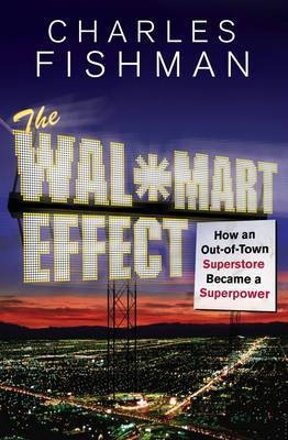 the controversial issues surrounding the economic effects of wal mart in charles fishmans book the w In the book the wal-mart effect, authored by charles fishman reports the findings of a study this data points shows that all the new buzz and excitement surrounding the opening of a new wal-mart consistently promotes that it is a provider and active member for the community, but the evidence.