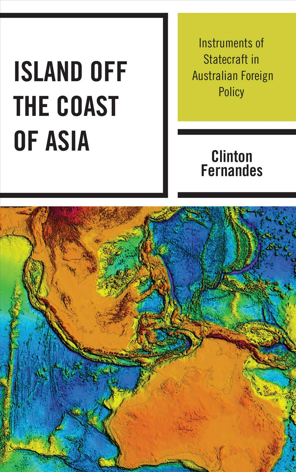 Island off the Coast of Asia: Continuity and Change in Australian Grand Strategy