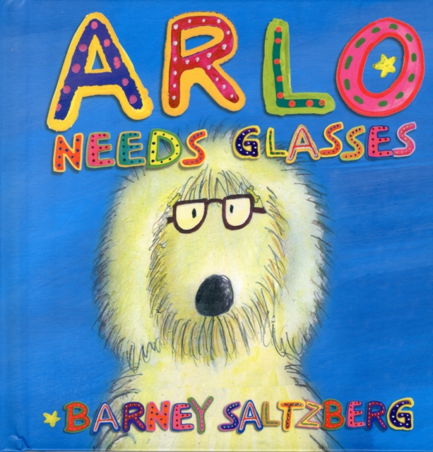 Arlo Needs Glasses by Barney Saltzberg, ISBN: 9780761168799