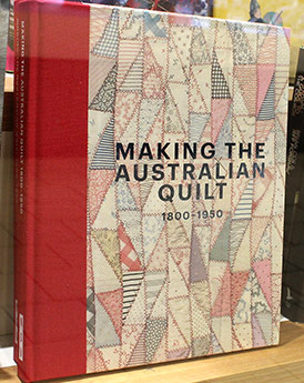 Making the Australian Quilt: 1800-1950 by Annette Gero & Katie Some, ISBN: 9781925432145