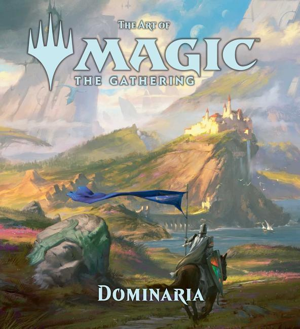 The the Art of Magic: The Gathering - Dominaria