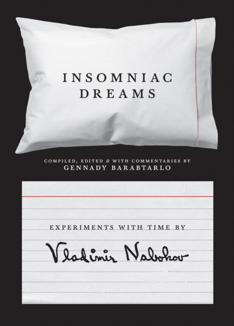 Insomniac DreamsExperiments with Time by Vladimir Nabokov by Vladimir Nabokov, ISBN: 9780691167947