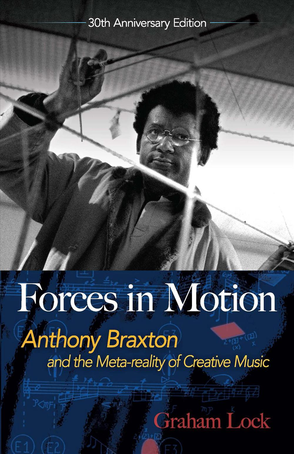 Forces in Motion: Anthony Braxton and the Meta-reality of Creative Music