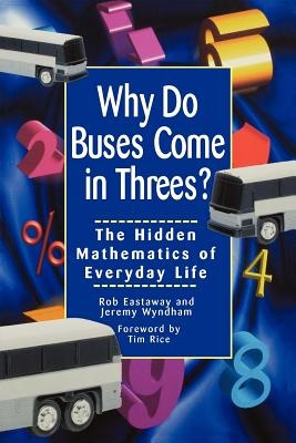 Why Do Buses Come in Threes? by Rob Eastaway, ISBN: 9780471379072