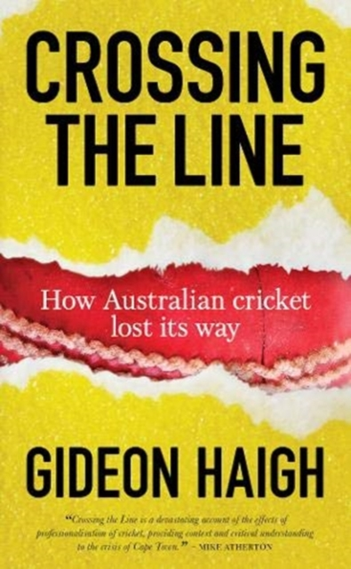 Crossing The Line by Gideon Haigh, ISBN: 9781921778940