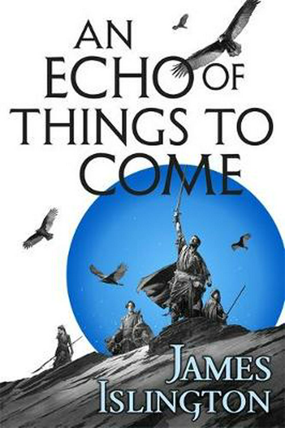 An Echo of Things to Come: Book Two of the Licanius trilogy by James Islington, ISBN: 9780356507781
