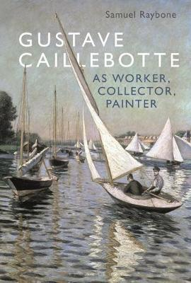 Gustave Caillebotte's Philatelic Impressionism, Collecting, and False Labour