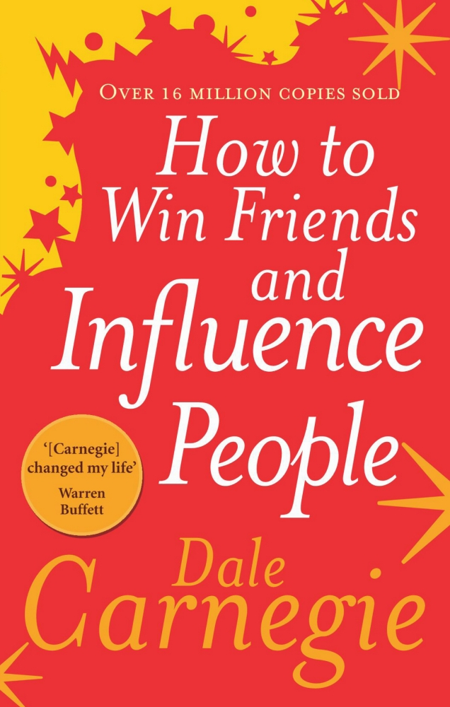 How to Win Friends and Influence People by Dale Carnegie, ISBN: 9781409005216