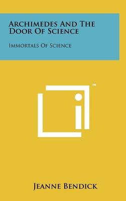Archimedes and the Door of Science by Jeanne Bendick, ISBN: 9781258014889