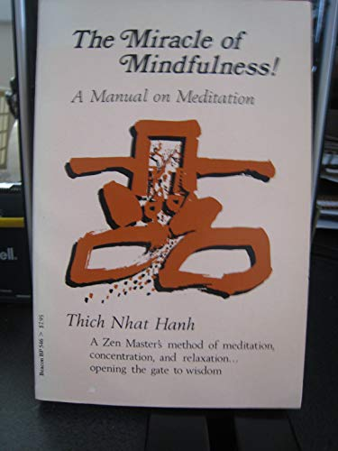 The Miracle of Mindfulness!