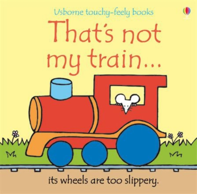 That's Not My Train by Fiona Watts, ISBN: 9780746093467