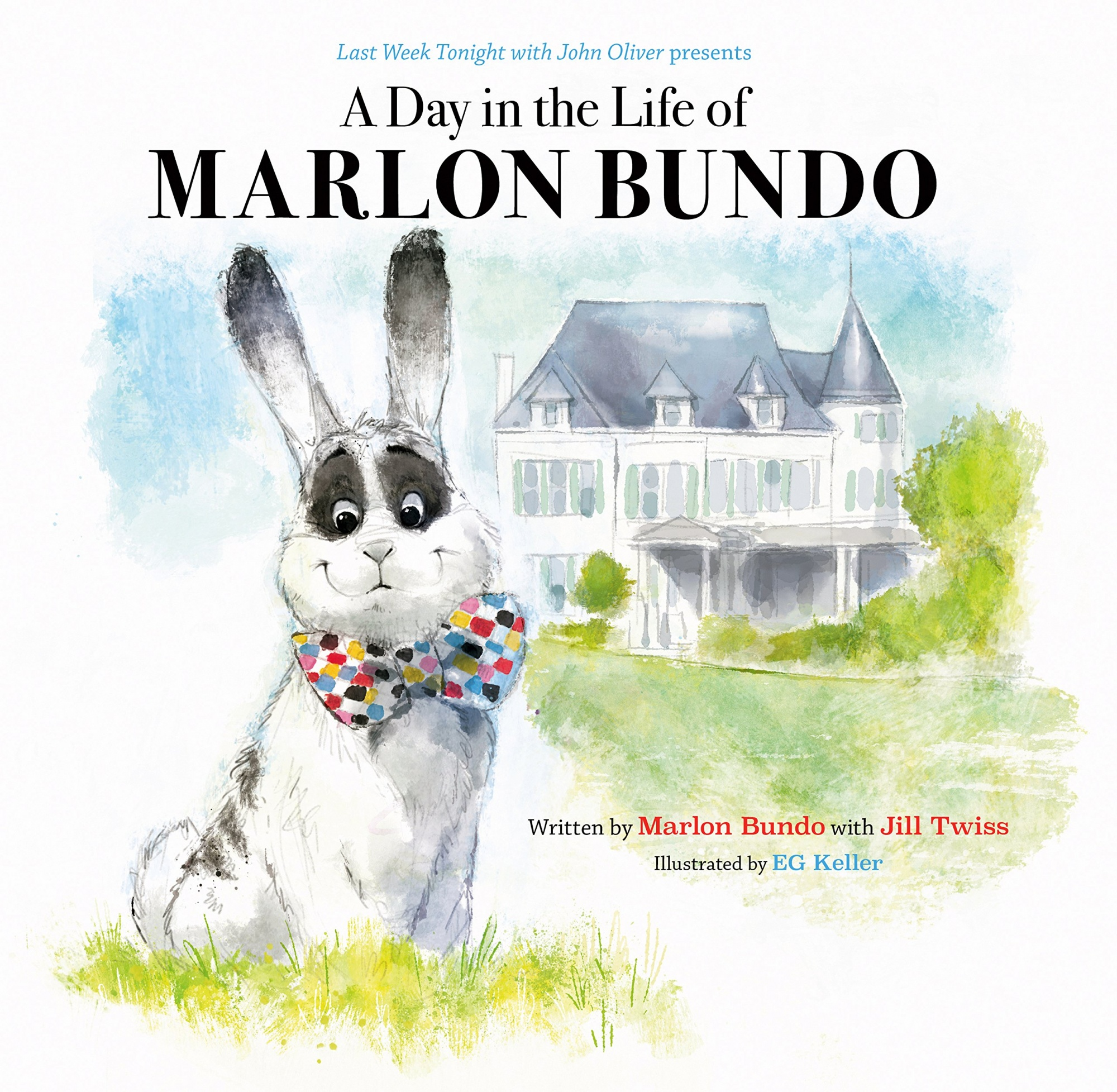Last Week Tonight with John Oliver Presents: a Day in the Life of Marlon Bundo by Marlon Bundo, Jill Twiss, EG Keller, ISBN: 9781452173801