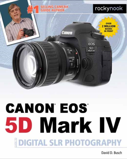 David Busch S Canon EOS 5d Mark IV Guide to Digital Slr Photography (David Buschs Guides)