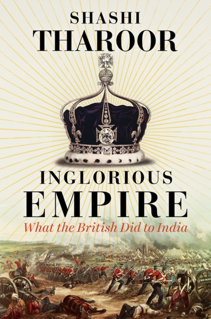 Inglorious EmpireWhat the British Did to India