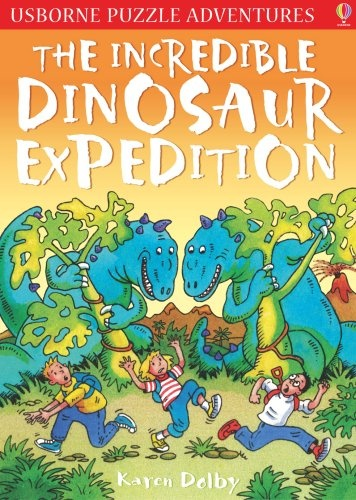 The Incredible Dinosaur Expedition (Usborne Puzzle Adventures) (Usborne Puzzle Adventures)