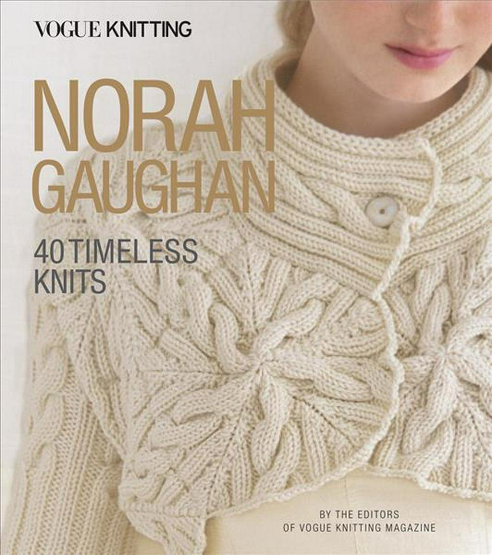 Vogue(r) Knitting: Norah Gaughan: 40 Timeless Knits Spanning 30 Years (Vogue Knitting) by Editors of Vogue Knitting Magazine, ISBN: 9781640210271
